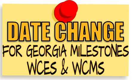 Date Change for Georgia Milestones WCES & WCMS